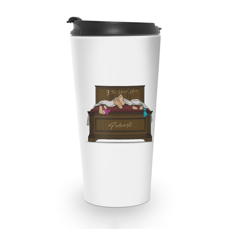 3 The Hard Way Accessories Travel Mug by Audio Wave Network