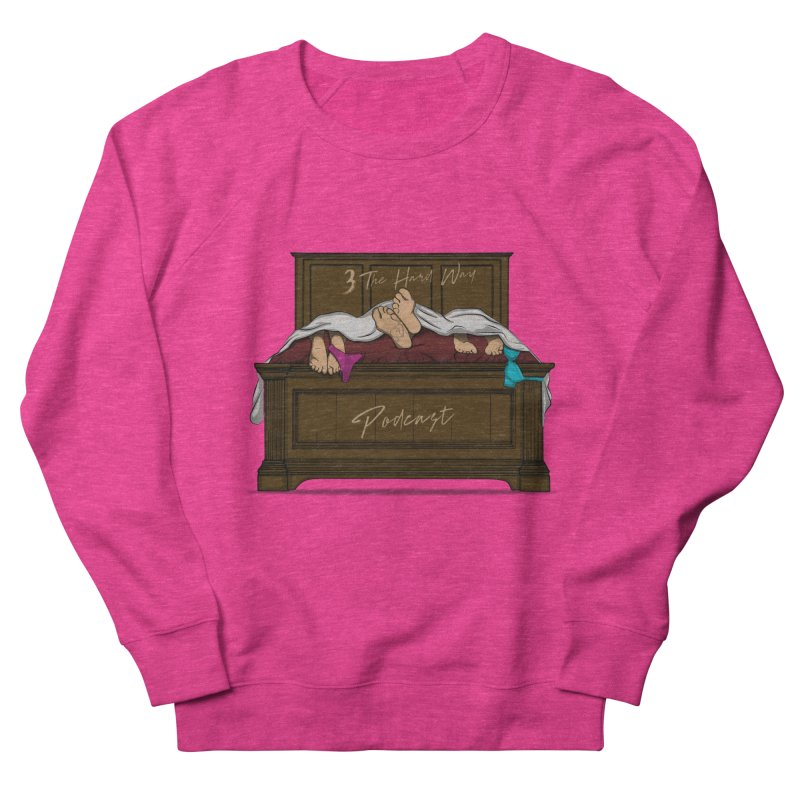 3 The Hard Way Women's French Terry Sweatshirt by Audio Wave Network
