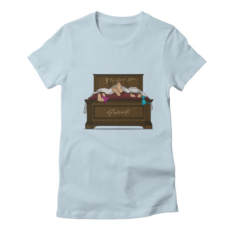 3 The Hard Way Women's Fitted T-Shirt by Audio Wave Network