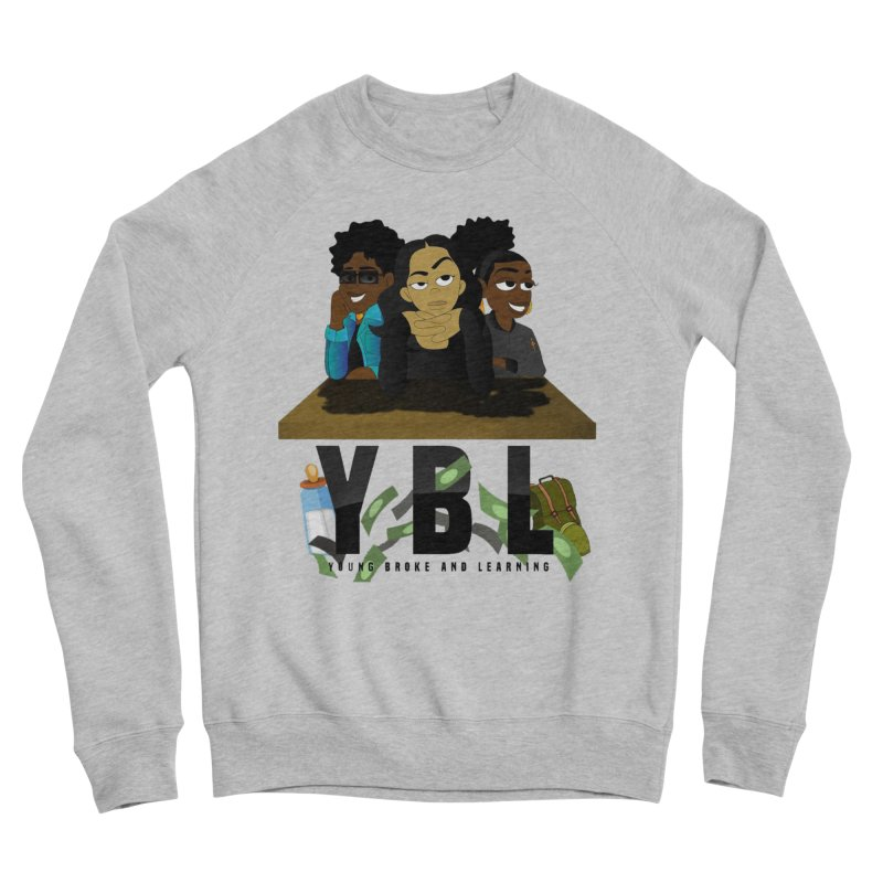 Young, Broke and Learning Women's Sponge Fleece Sweatshirt by Audio Wave Network
