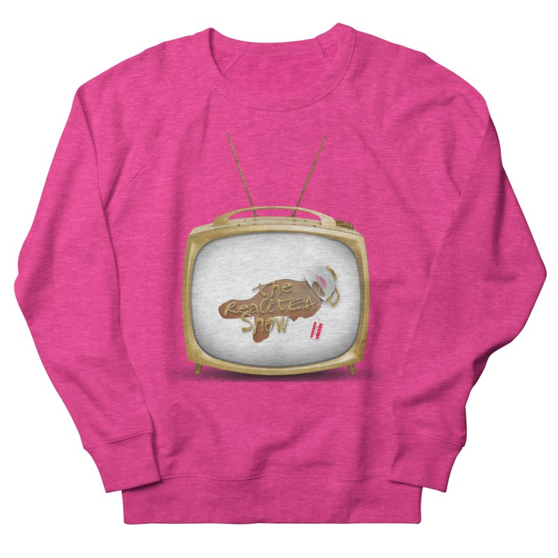 The Realitea Show Women's French Terry Sweatshirt by Audio Wave Network