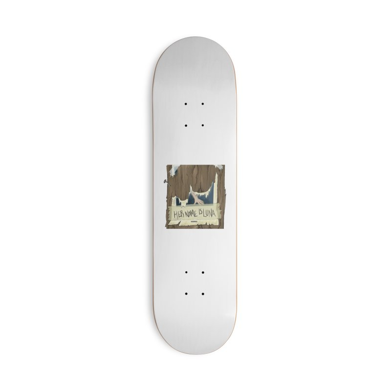 Her Name is Luna (Designed by The Unapologetic Artist) Accessories Deck Only Skateboard by Augie's Attic