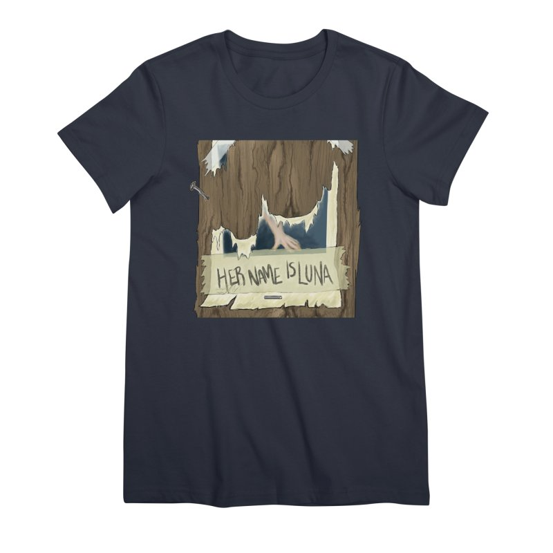 Her Name is Luna (Designed by The Unapologetic Artist) Women's Premium T-Shirt by Augie's Attic