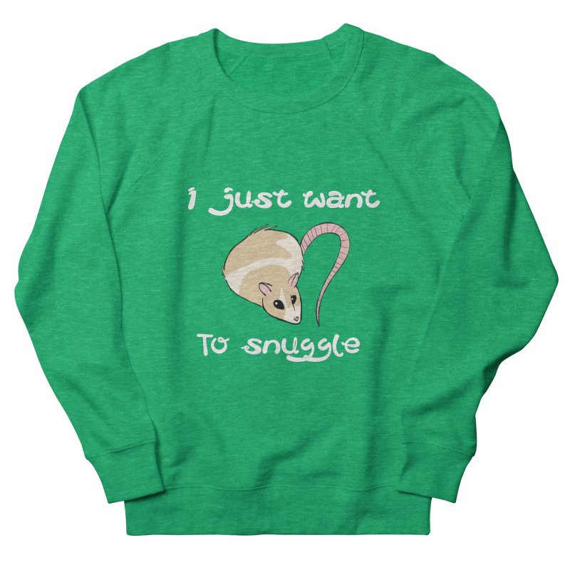 I just want to snuggle (dark colors) Women's French Terry Sweatshirt by Augie's Attic