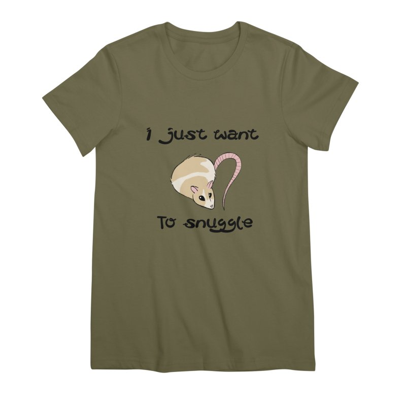 I just want to snuggle (light colors) Women's Premium T-Shirt by Augie's Attic