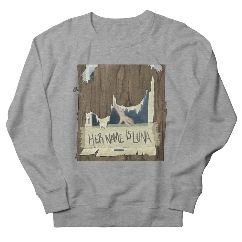 Her Name is Luna (Designed by Unapologetic Artist) Women's French Terry Sweatshirt by Augie's Attic