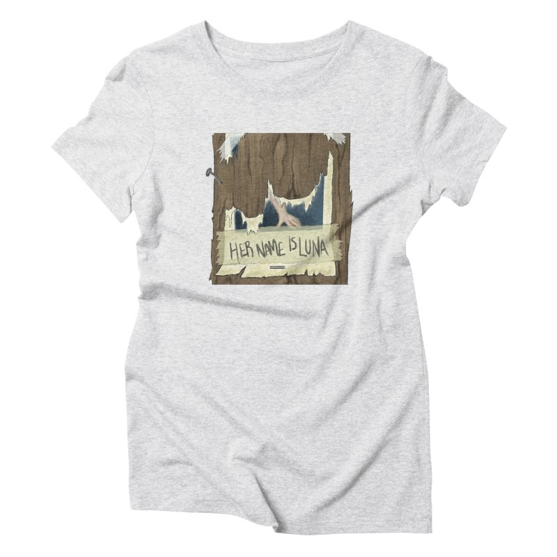 Her Name is Luna (Designed by Unapologetic Artist) Women's T-Shirt by Augie's Attic