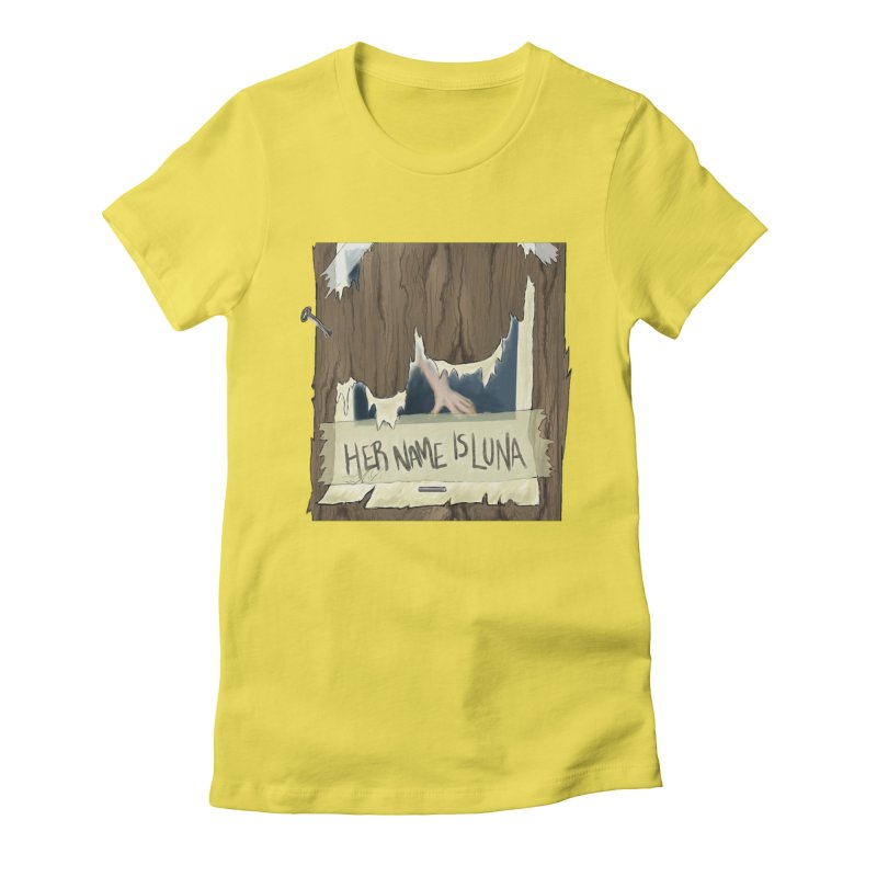 Her Name is Luna (Designed by Unapologetic Artist) Women's Fitted T-Shirt by Augie's Attic