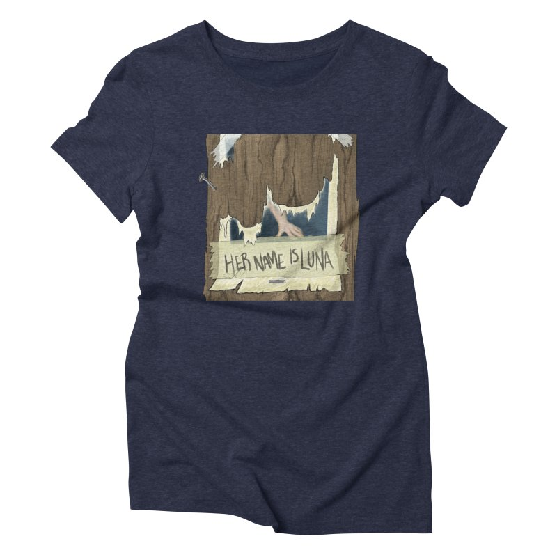 Her Name is Luna (Designed by Unapologetic Artist) Women's Triblend T-Shirt by Augie's Attic