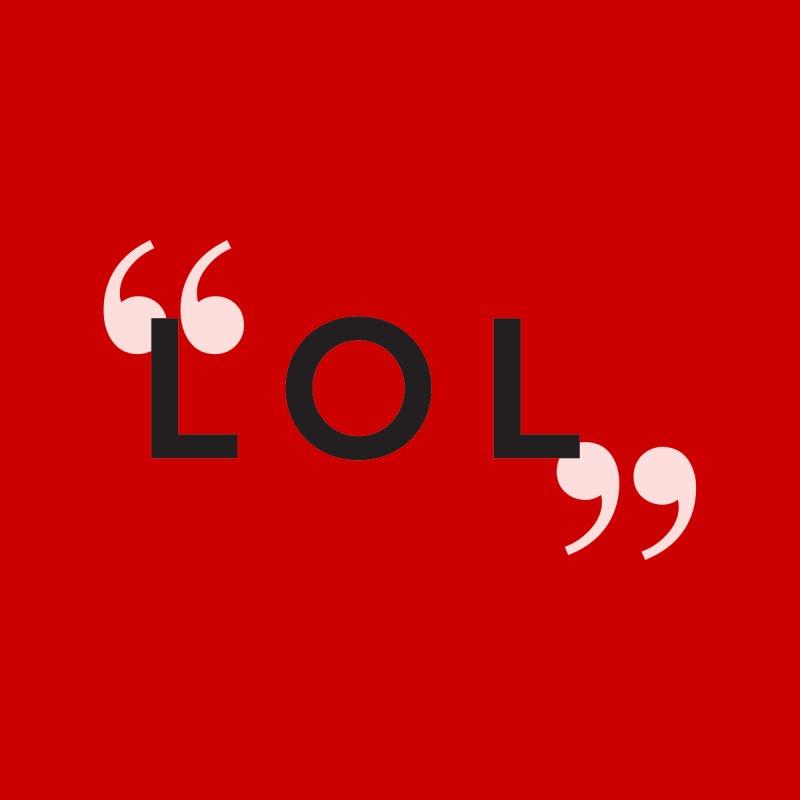 LOL by Aura Designs | Funny T shirt, Sweatshirt, Phone ca