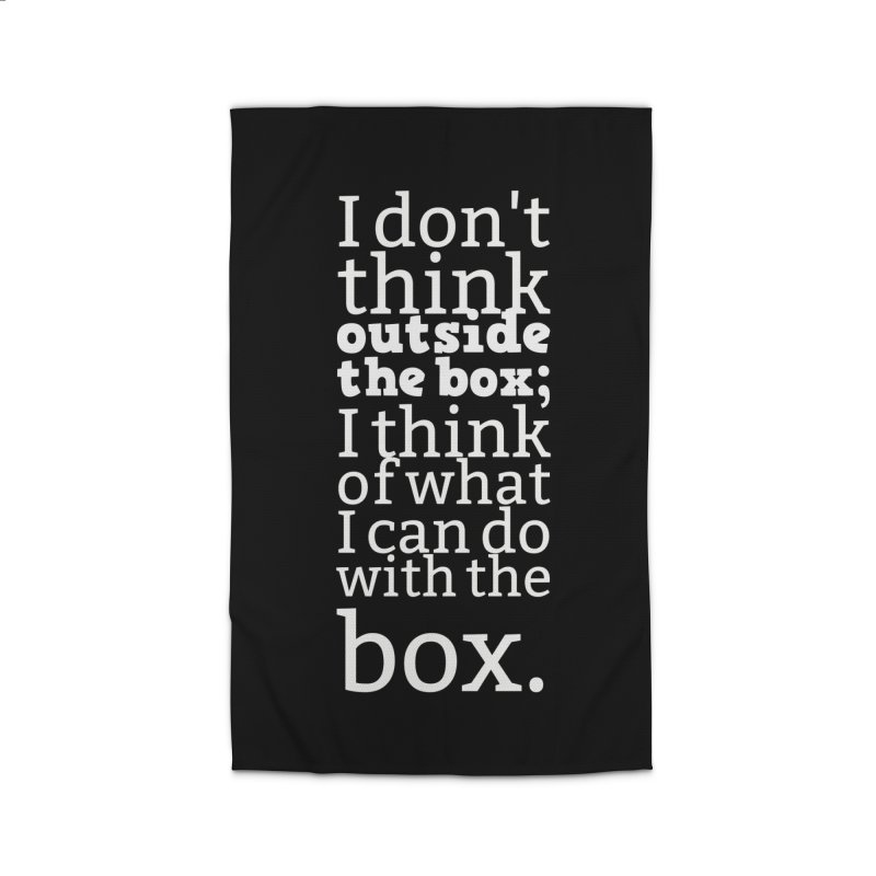 I don't think outside the box. I think of what I can do with the box Home Rug by Aura Designs | Funny T shirt, Sweatshirt, Phone ca