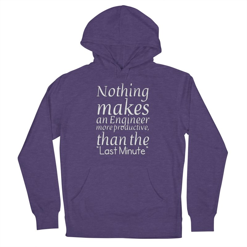 """Nothing makes an Engineer more productive, than the """"Last Minute"""" Women's Pullover Hoody by Aura Designs 
