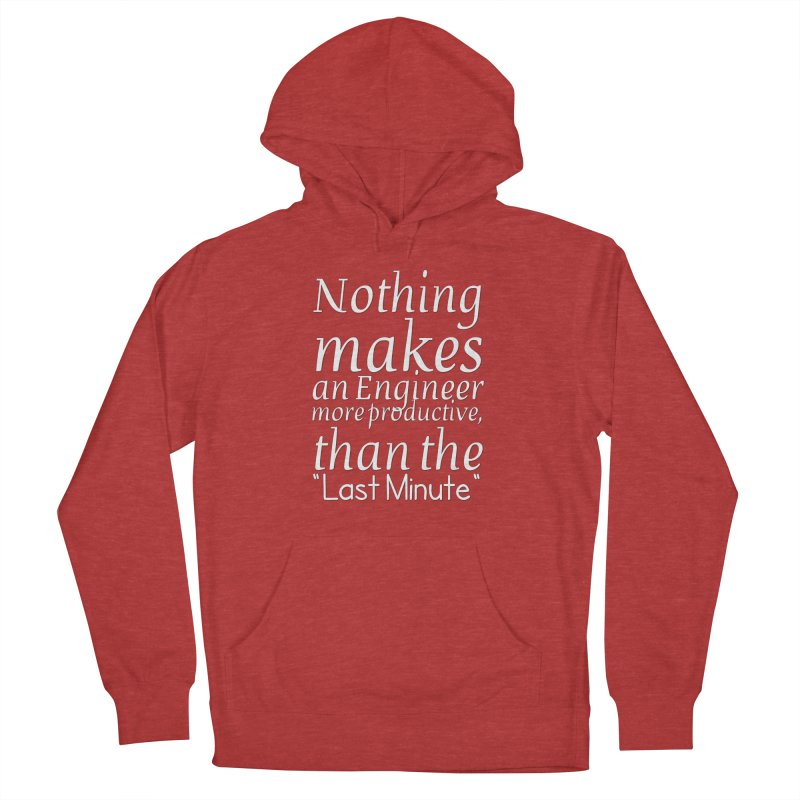 """Nothing makes an Engineer more productive, than the """"Last Minute"""" Men's Pullover Hoody by Aura Designs 