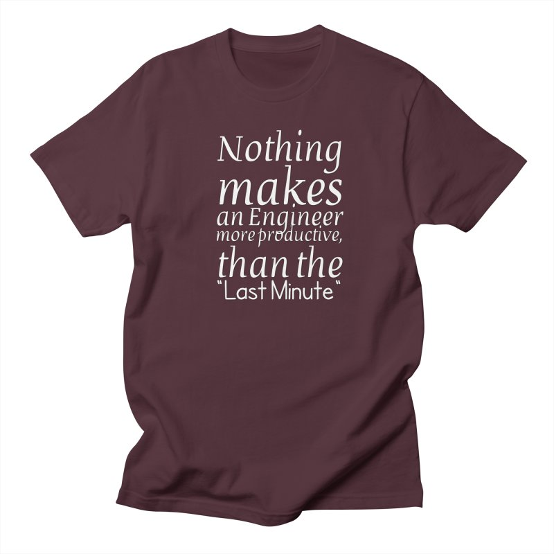 "Nothing makes an Engineer more productive, than the ""Last Minute"" Men's Regular T-Shirt by Aura Designs 