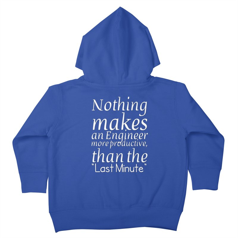 "Nothing makes an Engineer more productive, than the ""Last Minute"" Kids Toddler Zip-Up Hoody by Aura Designs 