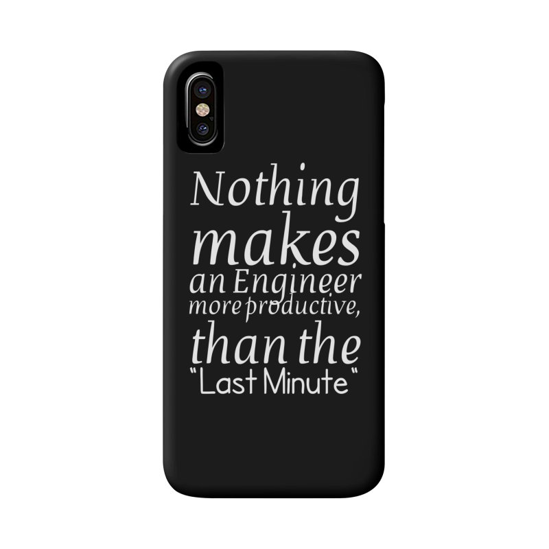 "Nothing makes an Engineer more productive, than the ""Last Minute"" Accessories Phone Case by Aura Designs 