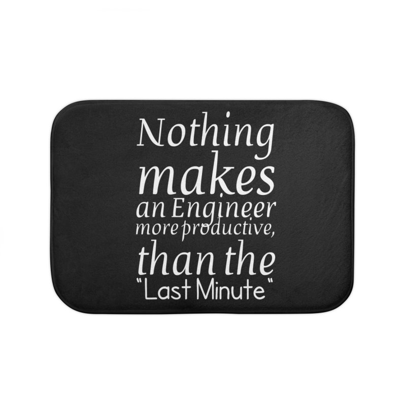 "Nothing makes an Engineer more productive, than the ""Last Minute"" Home Bath Mat by Aura Designs 