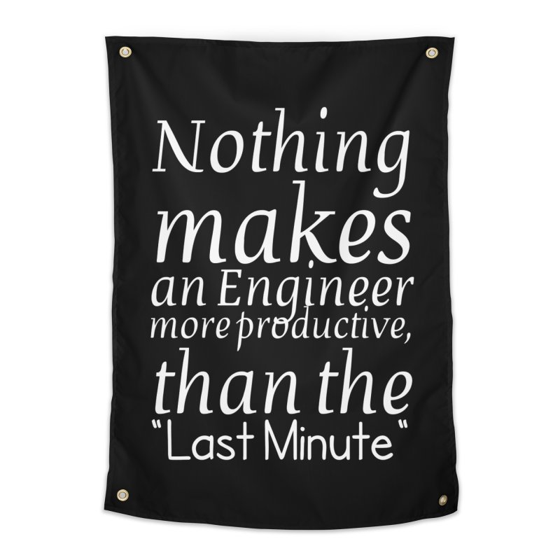 "Nothing makes an Engineer more productive, than the ""Last Minute"" Home Tapestry by Aura Designs 
