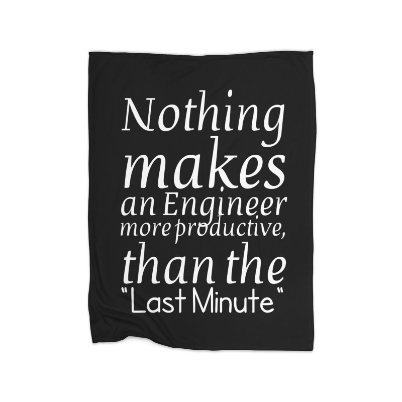 "Nothing makes an Engineer more productive, than the ""Last Minute"" Home Blanket by Aura Designs 