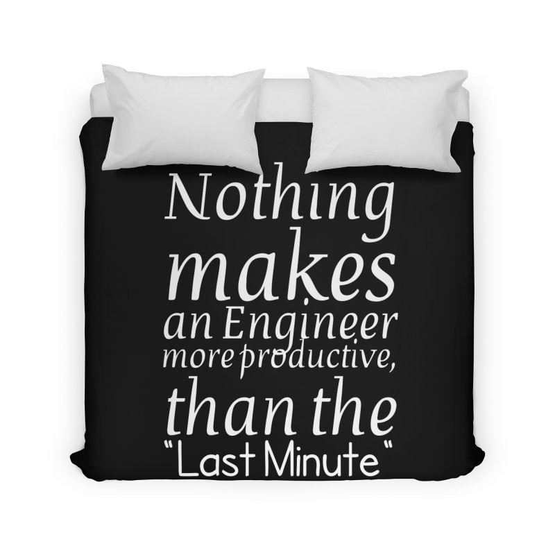 "Nothing makes an Engineer more productive, than the ""Last Minute"" Home Duvet by Aura Designs 