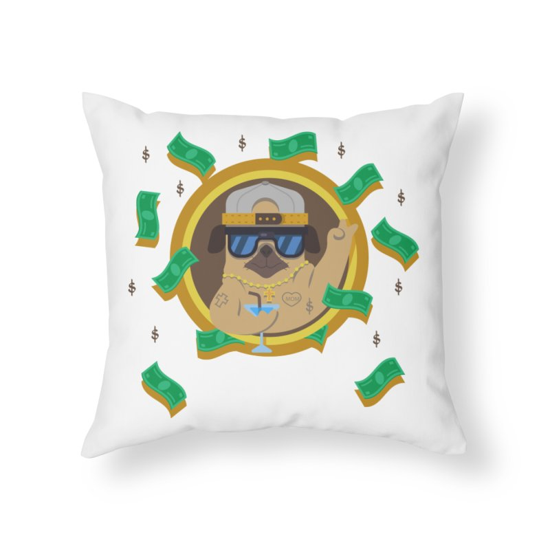 Pug Life Home Throw Pillow by Aura Designs | Funny T shirt, Sweatshirt, Phone ca