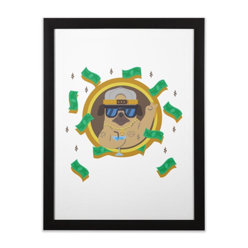 Pug Life Home Framed Fine Art Print by Aura Designs | Funny T shirt, Sweatshirt, Phone ca