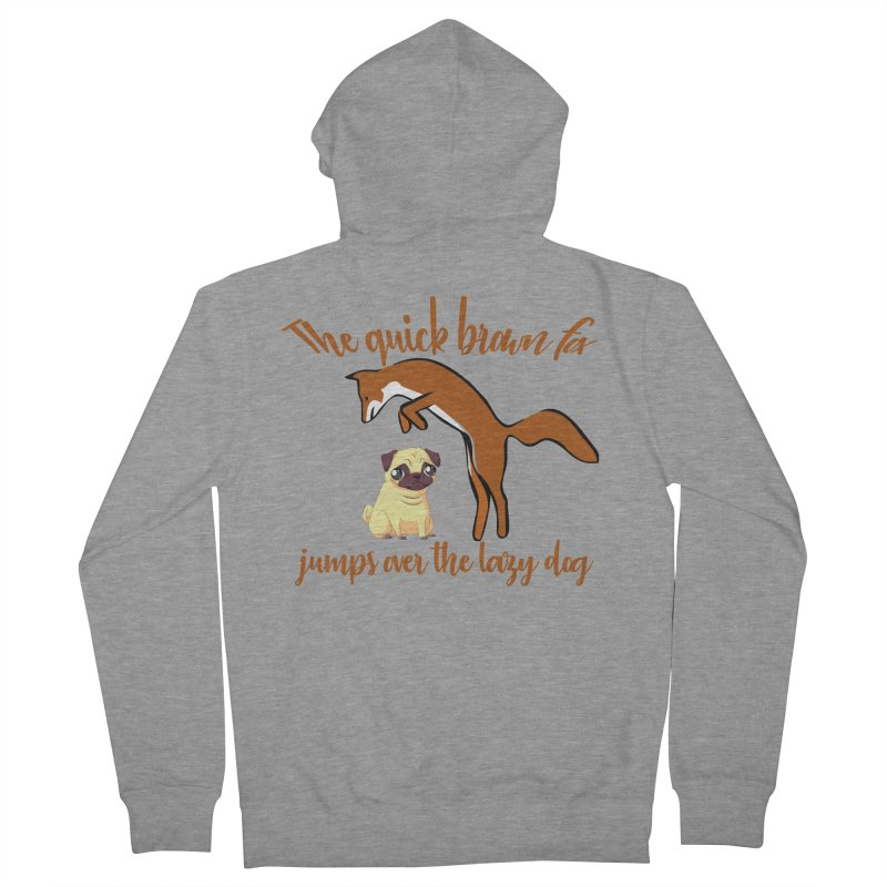 The quick brown fox jumps over the lazy dog Men's French Terry Zip-Up Hoody by Aura Designs | Funny T shirt, Sweatshirt, Phone ca
