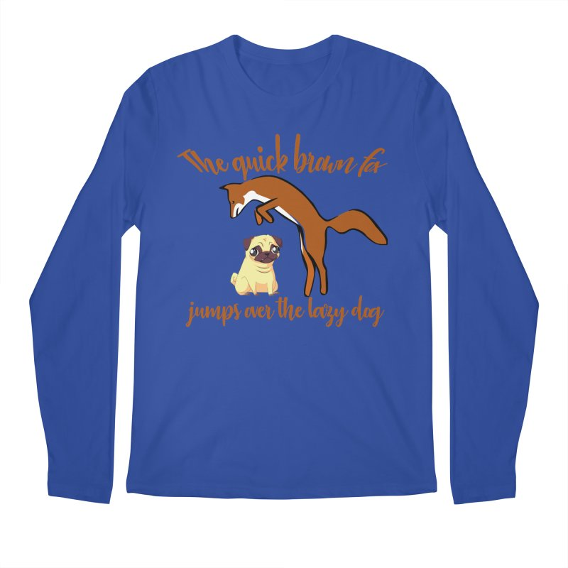 The quick brown fox jumps over the lazy dog Men's Longsleeve T-Shirt by Aura Designs   Funny T shirt, Sweatshirt, Phone ca