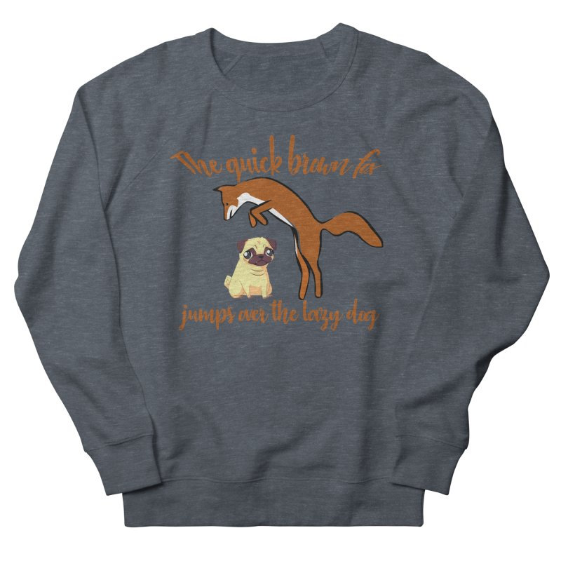 The quick brown fox jumps over the lazy dog Women's Sweatshirt by Aura Designs | Funny T shirt, Sweatshirt, Phone ca