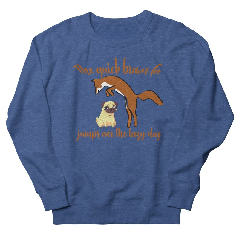 The quick brown fox jumps over the lazy dog Men's French Terry Sweatshirt by Aura Designs | Funny T shirt, Sweatshirt, Phone ca