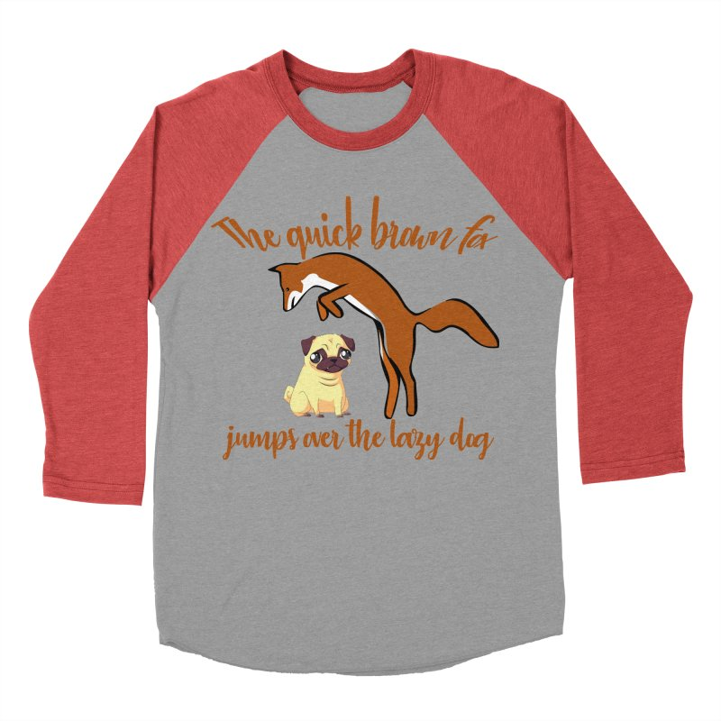The quick brown fox jumps over the lazy dog Women's Baseball Triblend T-Shirt by Aura Designs | Funny T shirt, Sweatshirt, Phone ca