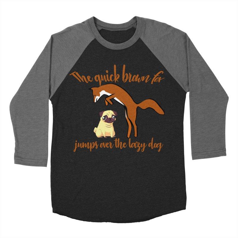 The quick brown fox jumps over the lazy dog Women's Baseball Triblend Longsleeve T-Shirt by Aura Designs | Funny T shirt, Sweatshirt, Phone ca