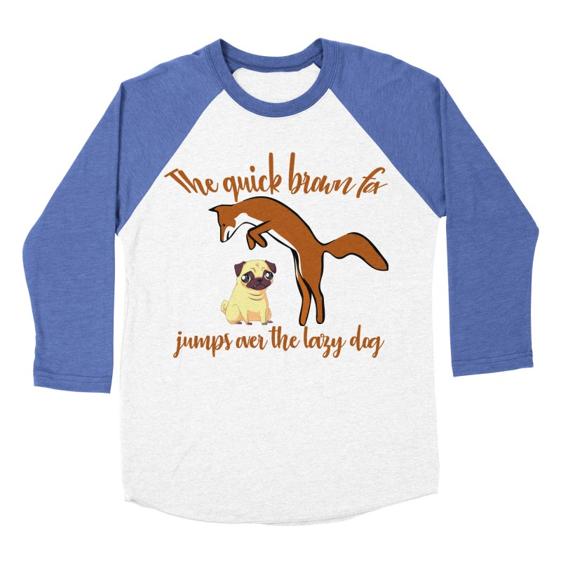 The quick brown fox jumps over the lazy dog Men's Baseball Triblend T-Shirt by Aura Designs | Funny T shirt, Sweatshirt, Phone ca