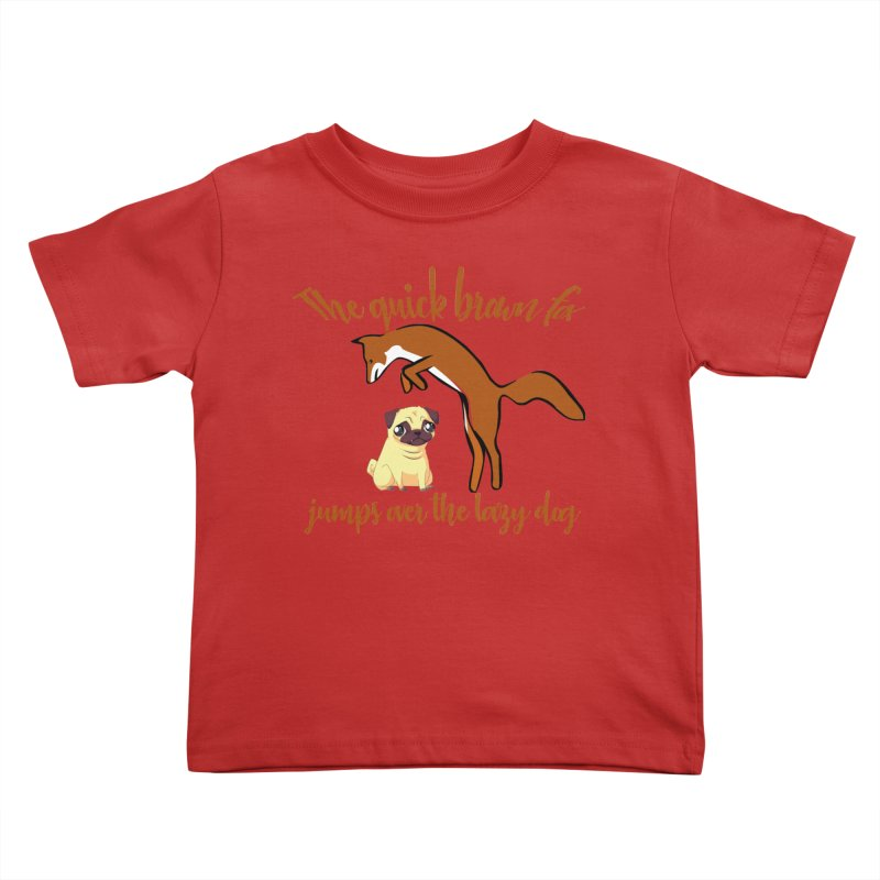 The quick brown fox jumps over the lazy dog Kids Toddler T-Shirt by Aura Designs | Funny T shirt, Sweatshirt, Phone ca