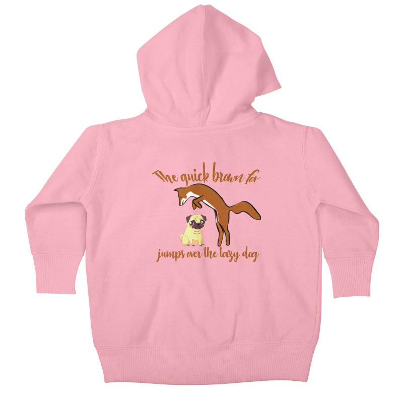 The quick brown fox jumps over the lazy dog Kids Baby Zip-Up Hoody by Aura Designs   Funny T shirt, Sweatshirt, Phone ca