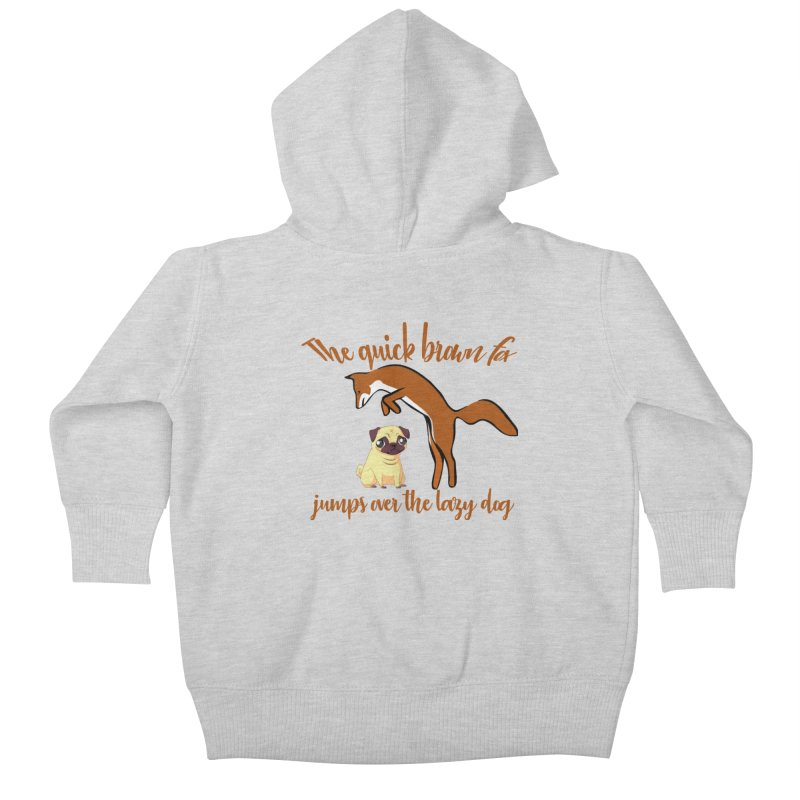 The quick brown fox jumps over the lazy dog Kids Baby Zip-Up Hoody by Aura Designs | Funny T shirt, Sweatshirt, Phone ca