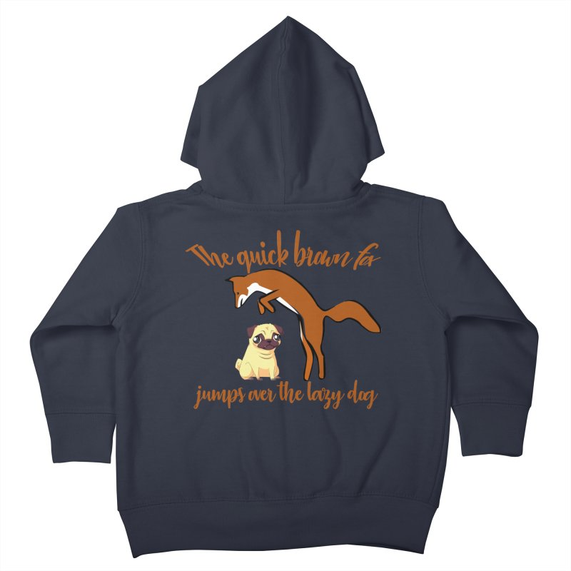 The quick brown fox jumps over the lazy dog Kids Toddler Zip-Up Hoody by Aura Designs | Funny T shirt, Sweatshirt, Phone ca