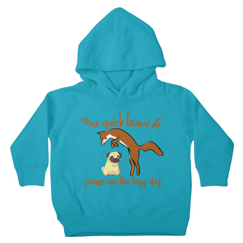 The quick brown fox jumps over the lazy dog Kids Toddler Pullover Hoody by Aura Designs   Funny T shirt, Sweatshirt, Phone ca