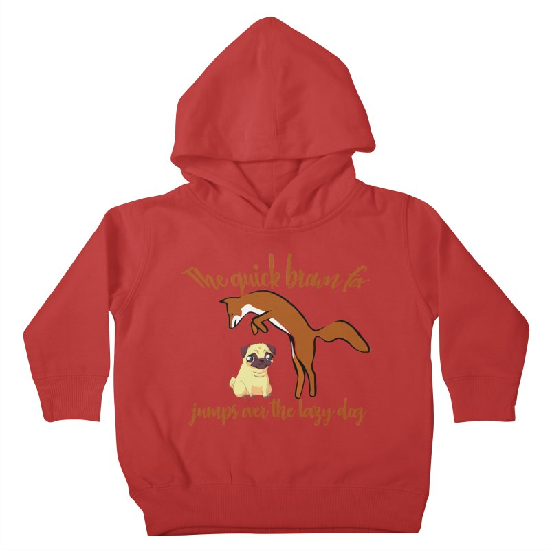 The quick brown fox jumps over the lazy dog Kids Toddler Pullover Hoody by Aura Designs | Funny T shirt, Sweatshirt, Phone ca