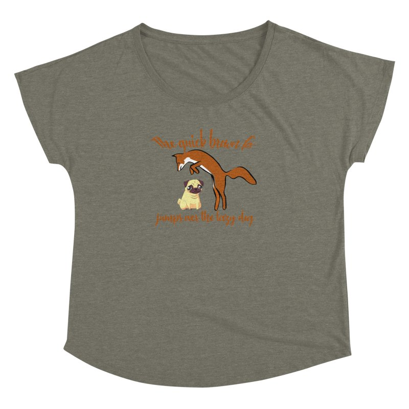 The quick brown fox jumps over the lazy dog Women's Dolman Scoop Neck by Aura Designs   Funny T shirt, Sweatshirt, Phone ca