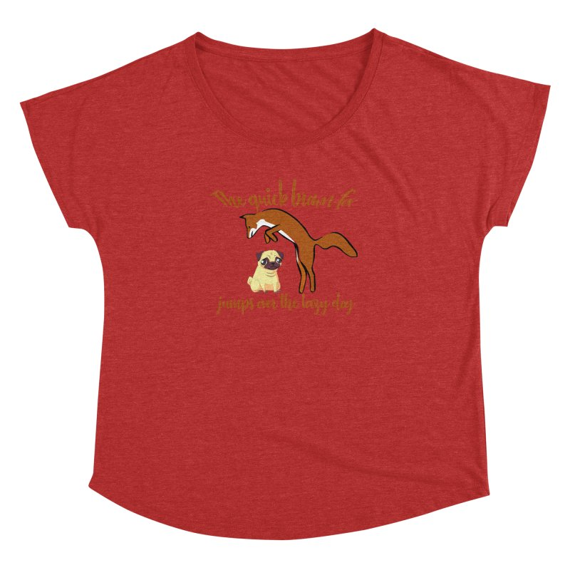 The quick brown fox jumps over the lazy dog Women's Dolman by Aura Designs | Funny T shirt, Sweatshirt, Phone ca