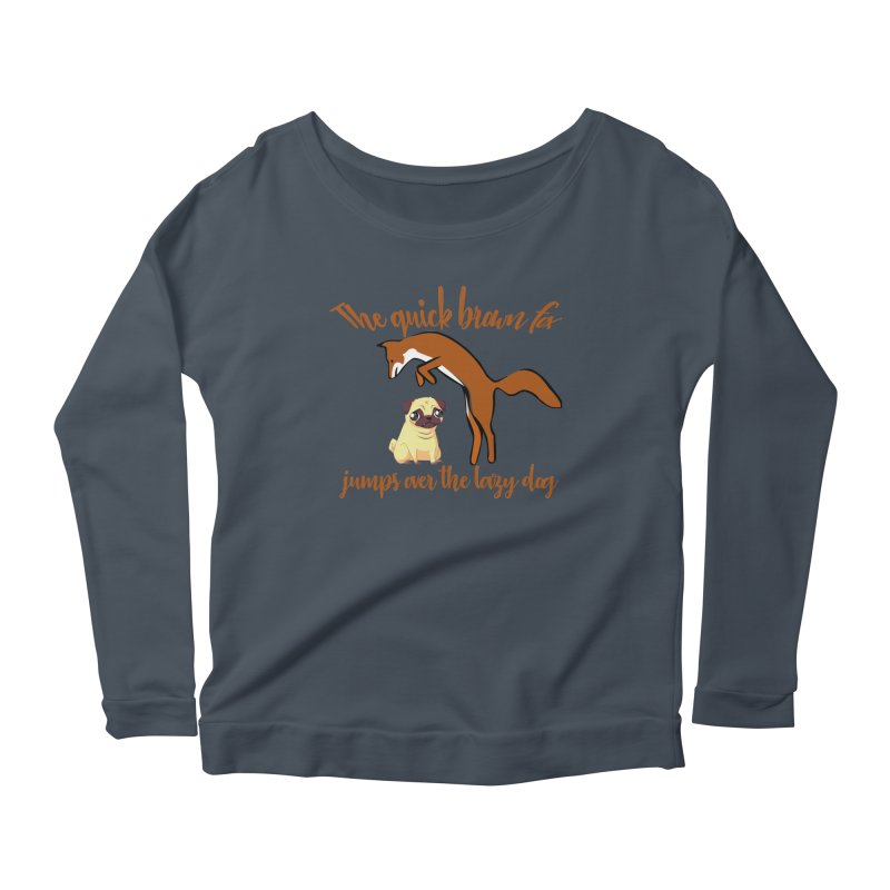 The quick brown fox jumps over the lazy dog Women's Longsleeve Scoopneck  by Aura Designs | Funny T shirt, Sweatshirt, Phone ca