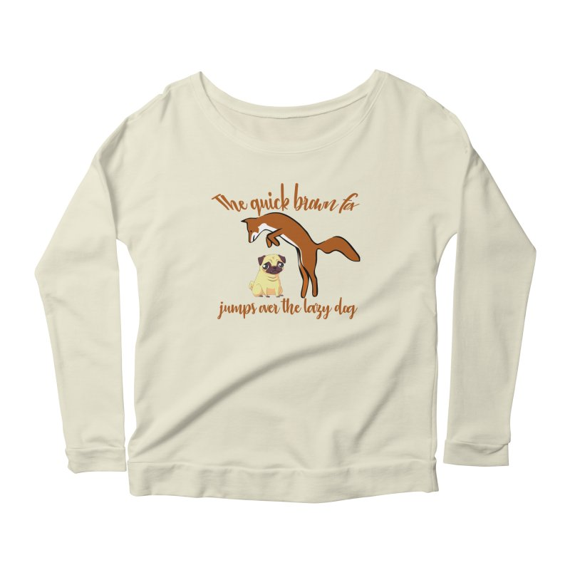 The quick brown fox jumps over the lazy dog Women's Scoop Neck Longsleeve T-Shirt by Aura Designs | Funny T shirt, Sweatshirt, Phone ca