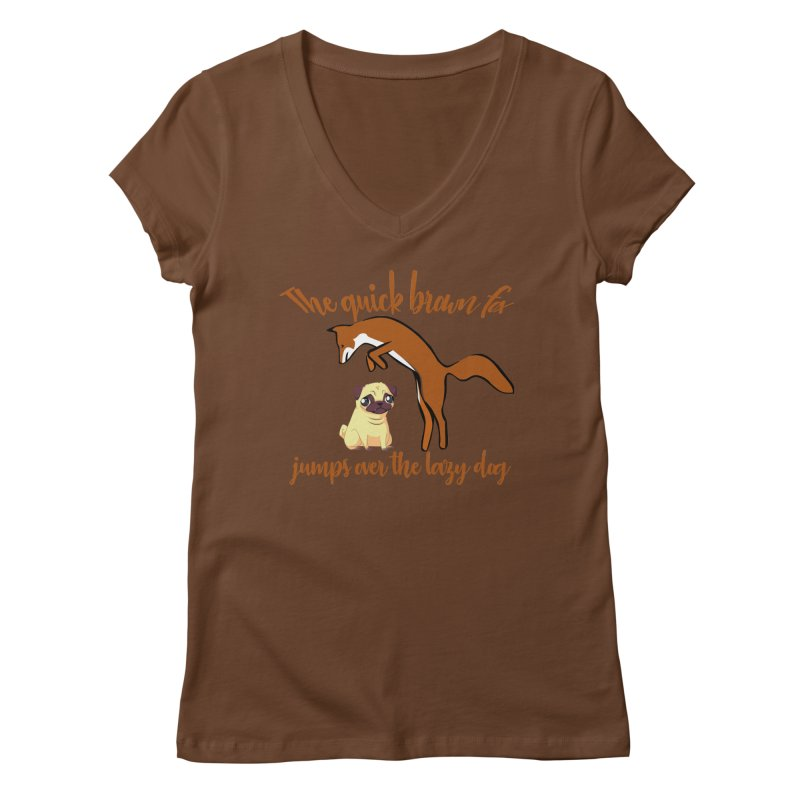 The quick brown fox jumps over the lazy dog Women's Regular V-Neck by Aura Designs | Funny T shirt, Sweatshirt, Phone ca