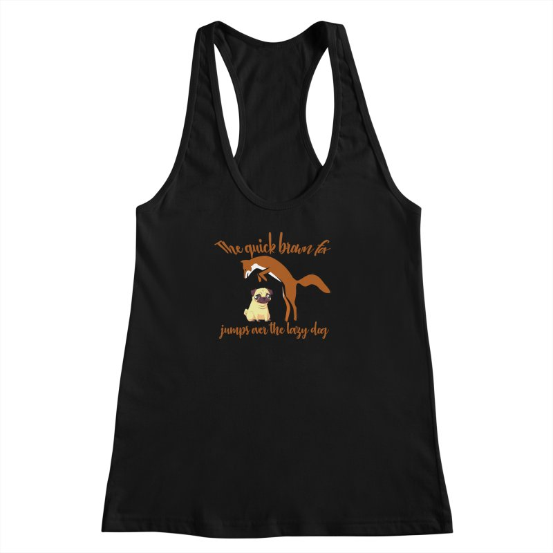 The quick brown fox jumps over the lazy dog Women's Racerback Tank by Aura Designs | Funny T shirt, Sweatshirt, Phone ca