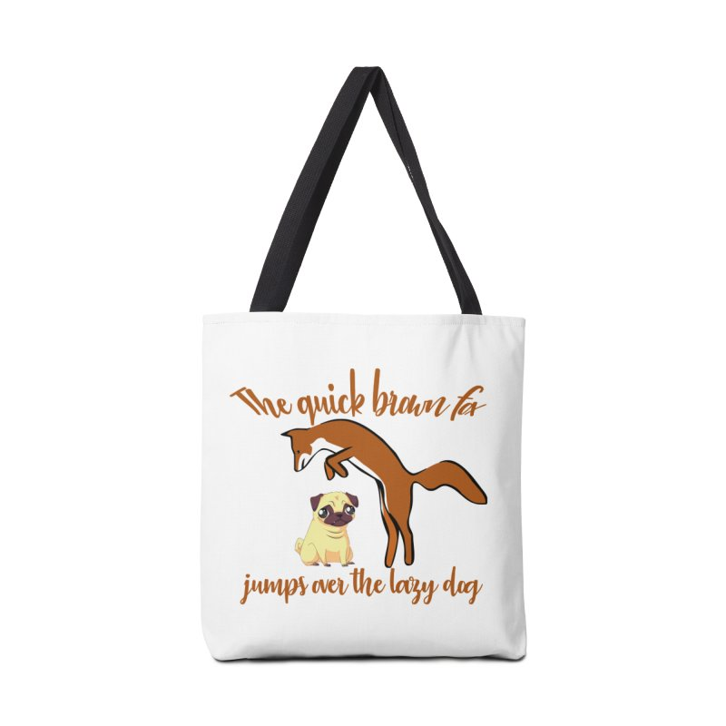 The quick brown fox jumps over the lazy dog Accessories Bag by Aura Designs | Funny T shirt, Sweatshirt, Phone ca