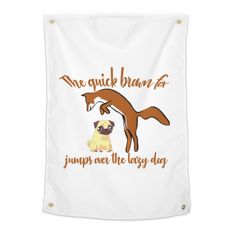 The quick brown fox jumps over the lazy dog Home Tapestry by Aura Designs | Funny T shirt, Sweatshirt, Phone ca