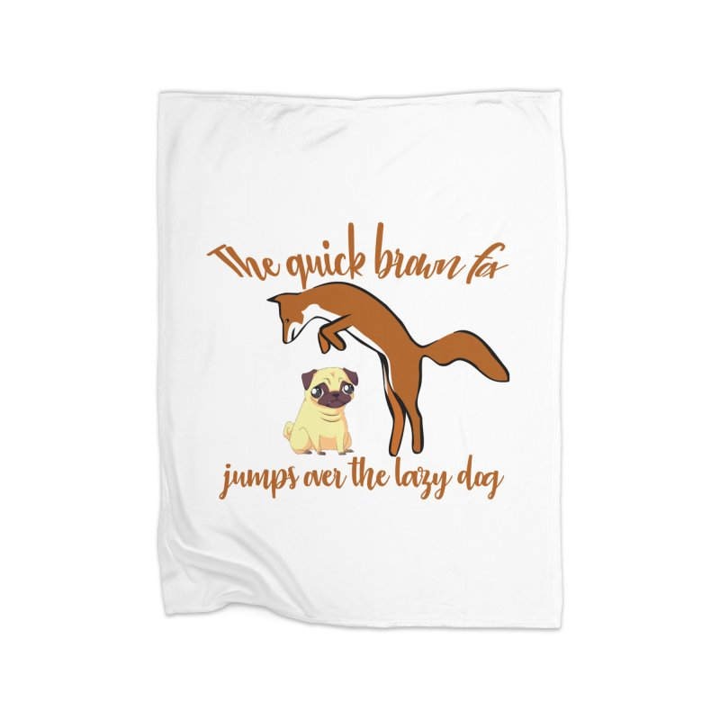 The quick brown fox jumps over the lazy dog Home Blanket by Aura Designs | Funny T shirt, Sweatshirt, Phone ca