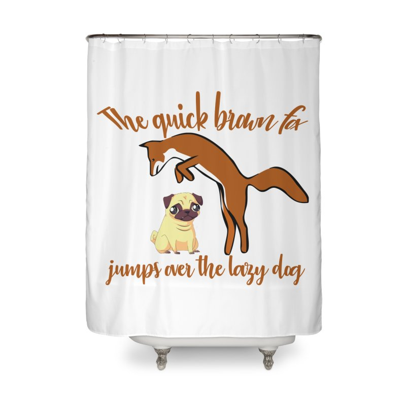 The quick brown fox jumps over the lazy dog Home Shower Curtain by Aura Designs | Funny T shirt, Sweatshirt, Phone ca