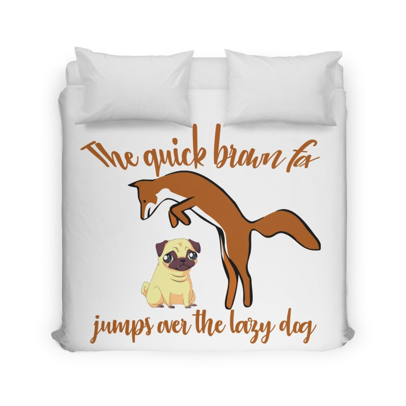 The quick brown fox jumps over the lazy dog Home Duvet by Aura Designs | Funny T shirt, Sweatshirt, Phone ca
